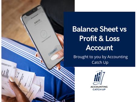 Balance Sheet vs Profit & Loss Account