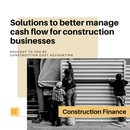 Construction Finance: Solutions to better manage cash flow for construction businesses