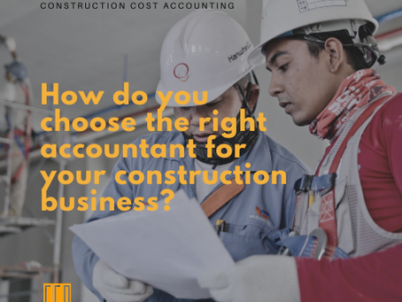 How do you choose the right accountant for your construction business?