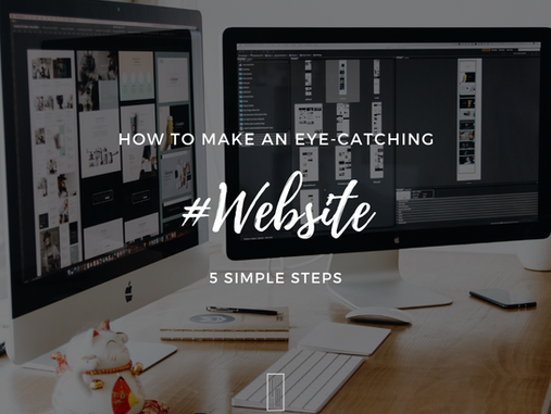 HOW TO MAKE AN EYE-CATCHING WEBSITE?