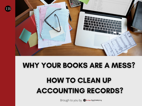 Why Are Your Books a Mess? How to Clean Up Accounting Records?
