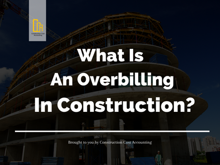 What Is An Overbilling In Construction?