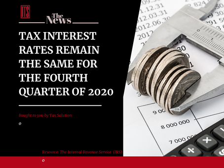 Tax Interest Rates remain the same for the fourth quarter of 2020