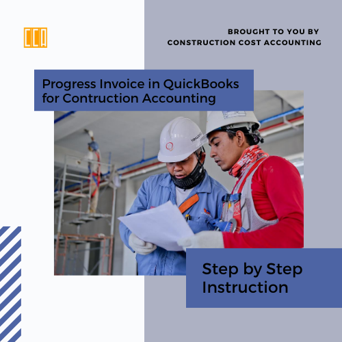 Progress Invoice in QuickBooks for Construction Accounting – Step by Step Instruction