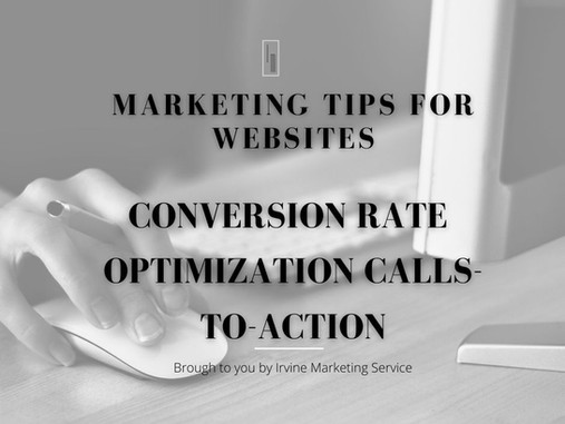 Marketing Tips For Websites: Conversion Rate Optimization Calls-To-Action