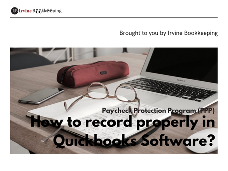 Paycheck Protection Program (PPP Funds) – Which way to record properly in QuickBooks Software