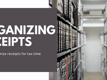 GUIDES TO KEEP RECEIPTS ORGANIZED FOR TAX TIME