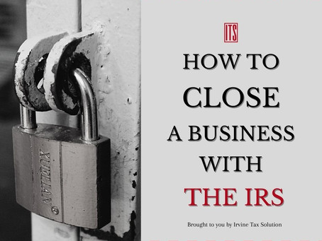 How to Close Business with The IRS