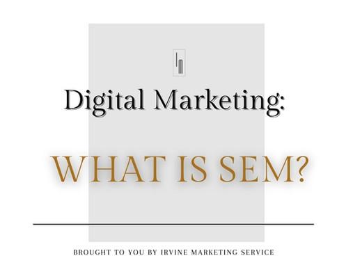 Digital Marketing: What Is Sem?