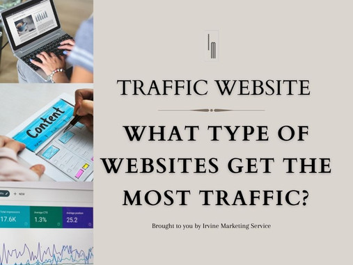 Traffic Website: What type of websites get the most traffic?