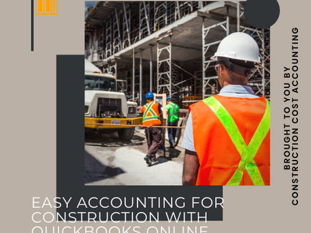 Easy Accounting for Construction with Quickbooks Online
