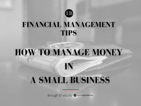 Financial Management Tips: How To Manage Money In A Small Business