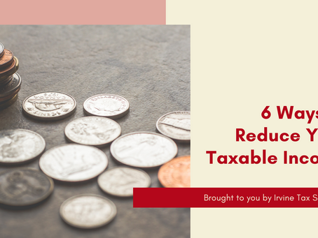 Six Ways to Reduce Your Taxable Income