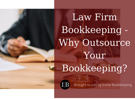 Law Firm Bookkeeping - Why Outsource Your Bookkeeping?
