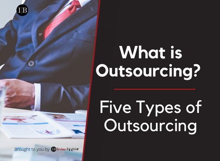What is Outsourcing? Five Type of Outsourcing