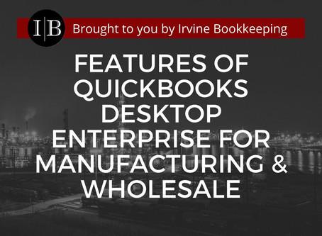 Features of Quickbooks Desktop Enterprise for Manufacturing & Wholesale