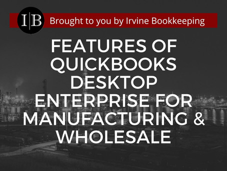 Features of Quickbooks Desktop Enterprise for Manufacturing & Wholesale