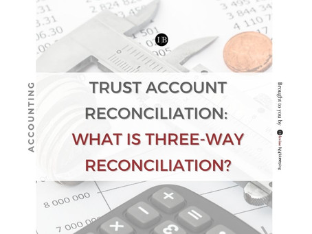 Trust Account Reconciliation: What Is Three Way Reconciliation?