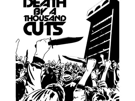Death by A Thousand Divisive Cuts