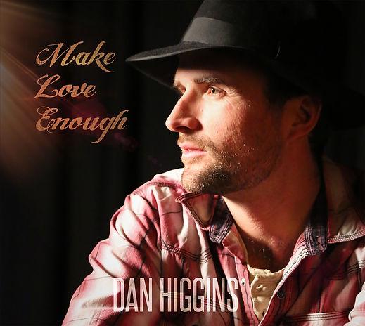 Dan Higgins - Make Love Enough Album Cover - Hi Res.jpg