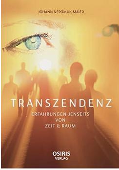TRANSZENDENZ - Erfahrungen Jenseits von Raum & Zeit