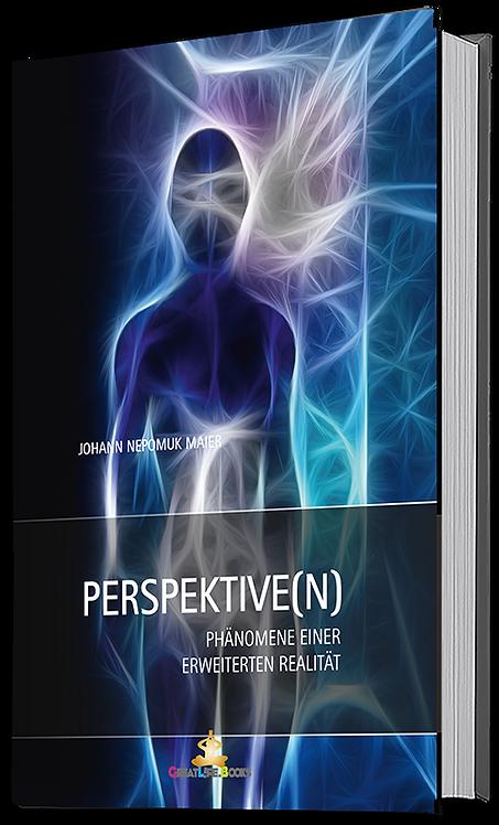 PERPSEKTIVE(N)-Phänomene einer erweiterten Realität
