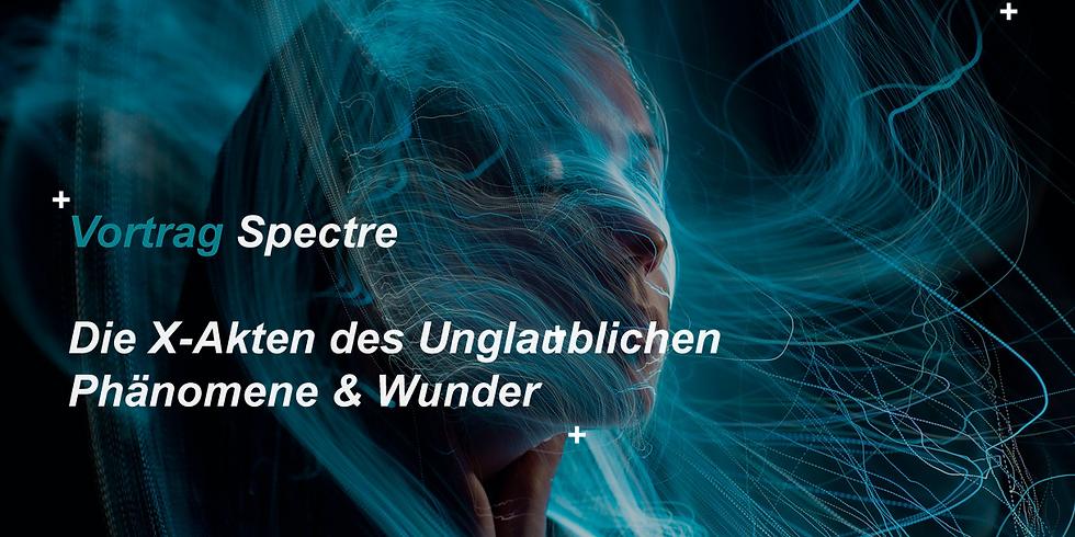 Spectre - Die X-Akten des Unglaublichen -Phänomene & Wunder!