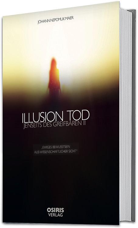 Illusion Tod - Ewiges Bewusstsein aus wissenschaftlicher Sicht