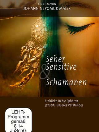 Seher, Sensitive und Schmanen