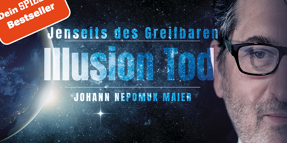 "1. Online-Vortrag ""Illusion Tod"""