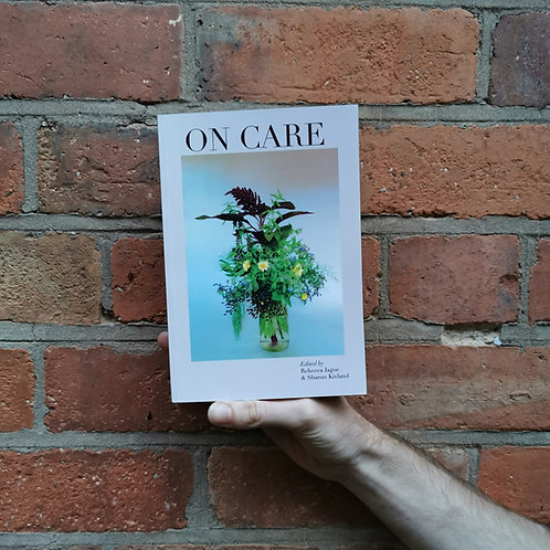 On Care edited by Rebecca Jagoe & Sharon Kivland