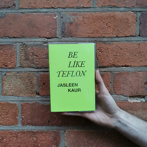 Be Like Teflon by Jasleen Kaur