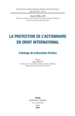 La protection de l'actionnaire en droit international | Daniel Müller | Thèse de doctorat | 2015