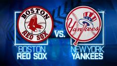 Boston Red Sox vs. NewYork Yankees