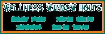 Wellness Window Hours 02.21.png