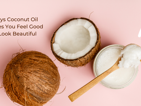 5 Ways Coconut Oil Makes a Happier, Healthier You