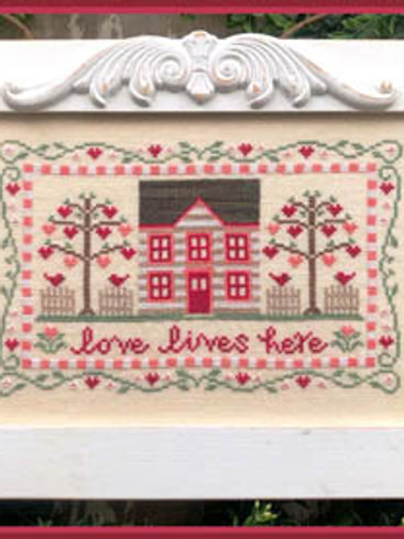 Love Lives Here - by Country Cottage Needleworks