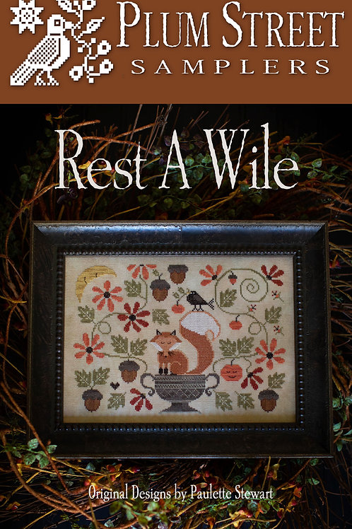 Rest A While - by Plum Street Samplers