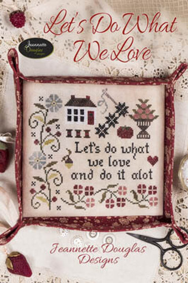 Let's Do What We Love - by Jeannette Douglas Designs
