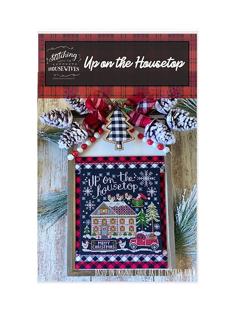 Up On The Housetop - Stitching With The Housewives
