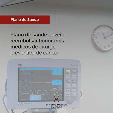 Plano de saúde deverá reembolsar honorários médicos de cirurgia preventiva de câncer