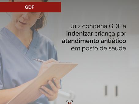 Juiz condena GDF a indenizar criança por atendimento antiético em posto de saúde