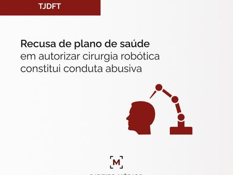 Recusa de plano de saúde em autorizar cirurgia robótica constitui conduta abusiva