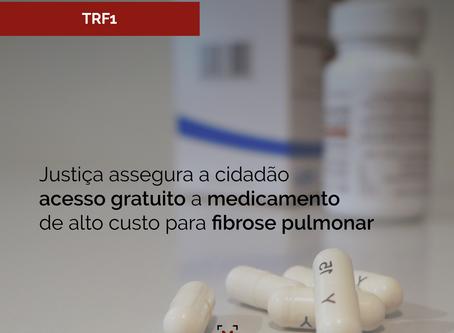 Justiça assegura a cidadão acesso gratuito a medicamento de alto custo para fibrose pulmonar