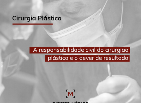 A Responsabilidade Civil do cirurgião plástico