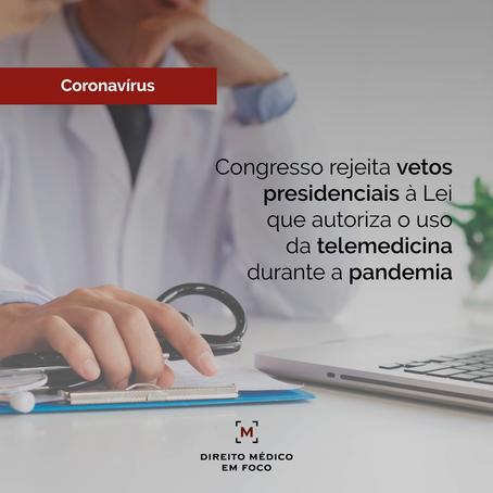 Congresso rejeita vetos presidenciais à Lei que autoriza o uso da telemedicina durante a pandemia