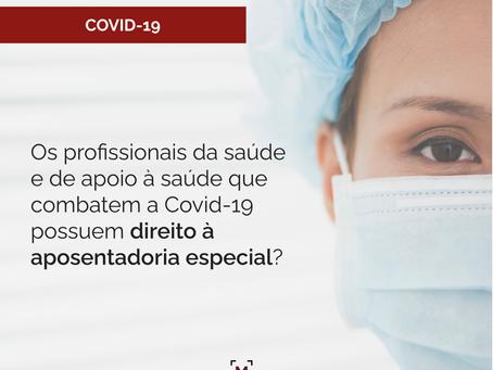 Direito à aposentadoria especial: profissionais da saúde e de apoio à saúde que combatem a Covid-19