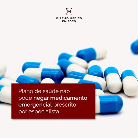 Plano de saúde não pode negar medicamento emergencial prescrito por especialista
