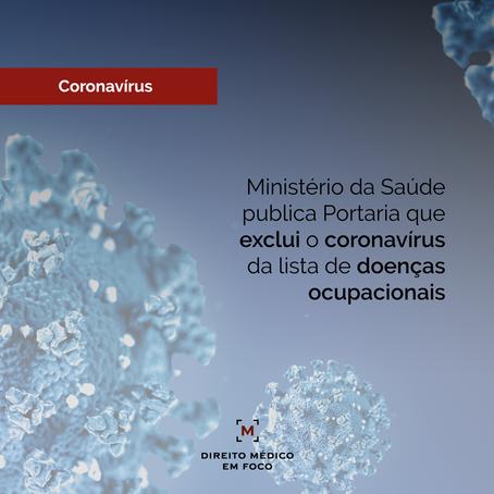 Ministério da Saúde publica Portaria que exclui o coronavírus da lista de doenças ocupacionais