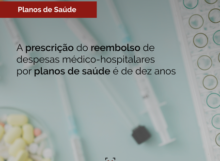 A prescrição do reembolso de despesas médico-hospitalares por planos de saúde é de dez anos